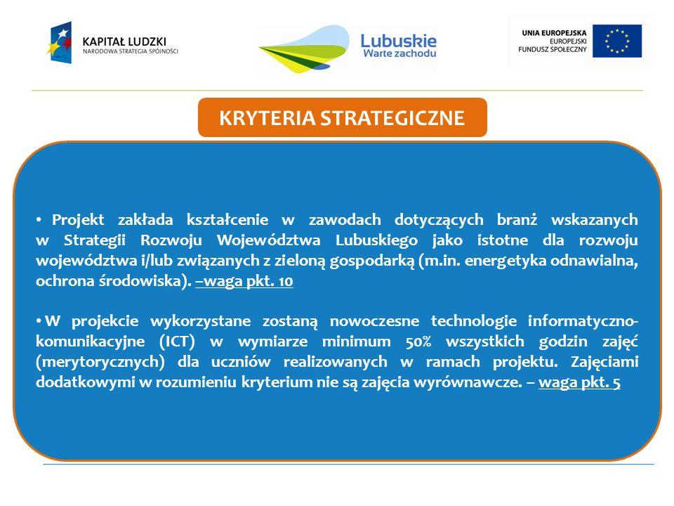Projekt zakłada kształcenie w zawodach dotyczących branż wskazanych w Strategii Rozwoju Województwa Lubuskiego jako istotne dla rozwoju województwa i/lub związanych z zieloną gospodarką (m.in.
