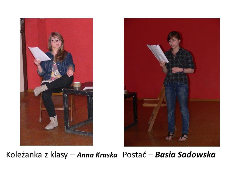 Koleżanka z klasy – Anna Kraska Postać – Basia Sadowska