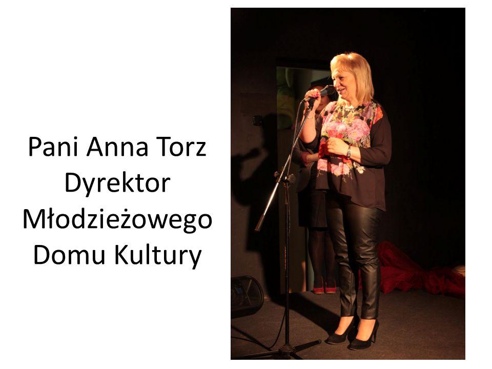 Pani Anna Torz Dyrektor Młodzieżowego Domu Kultury