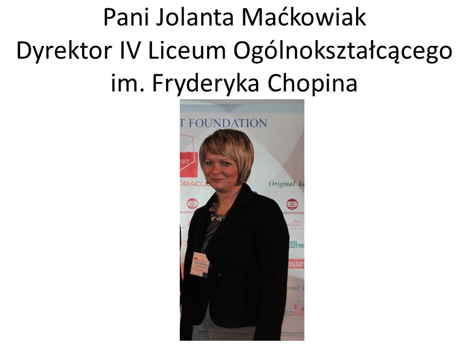 Pani Jolanta Maćkowiak Dyrektor IV Liceum Ogólnokształcącego im. Fryderyka Chopina