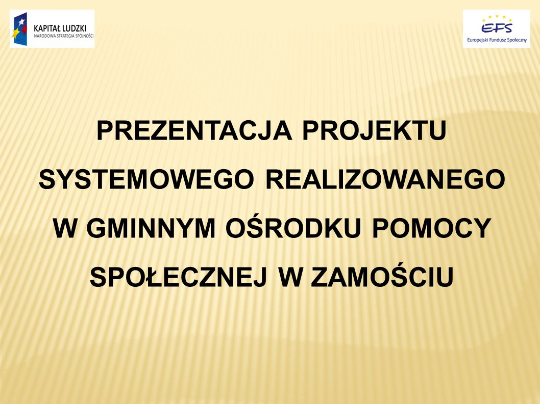 CELE PROJEKTU Głównym celem projektu realizowanego zarówno w roku 2008r.