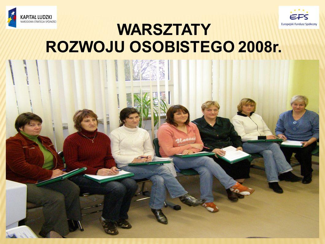 WARSZTATY ROZWOJU OSOBISTEGO 2008r.