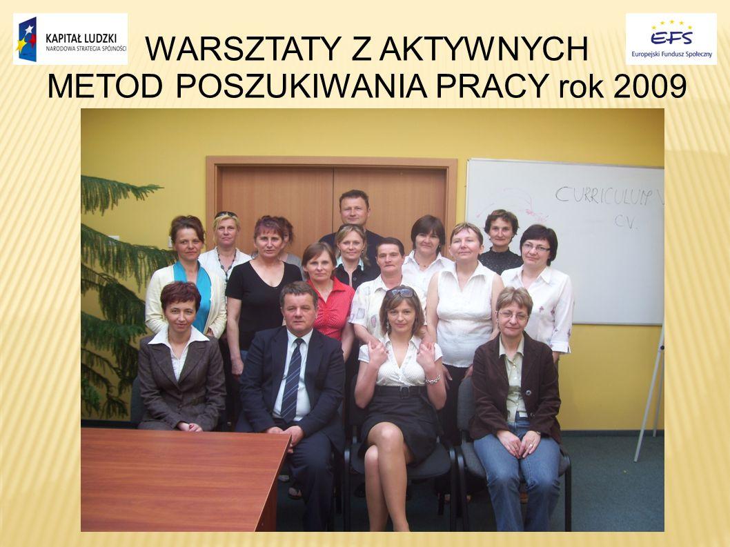 WARSZTATY Z AKTYWNYCH METOD POSZUKIWANIA PRACY rok 2009