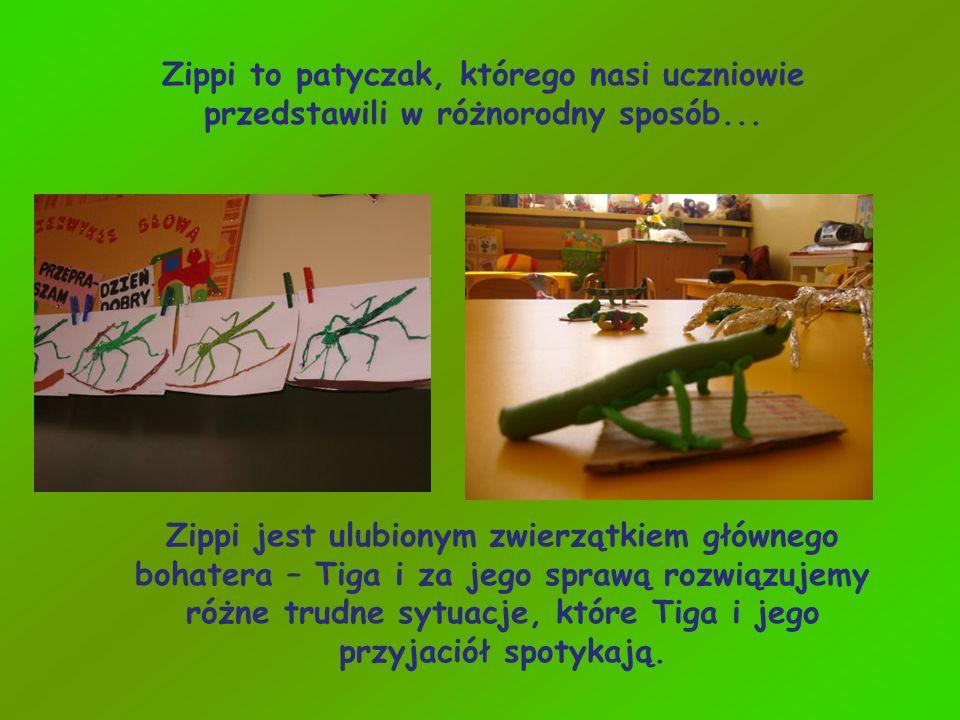 Zippi to patyczak, którego nasi uczniowie przedstawili w różnorodny sposób... Zippi jest ulubionym zwierzątkiem głównego bohatera – Tiga i za jego spr