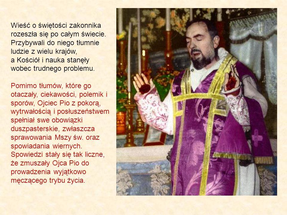 Wieść o świętości zakonnika rozeszła się po całym świecie.