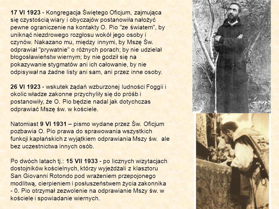 17 VI 1923 - Kongregacja Świętego Oficjum, zajmująca się czystością wiary i obyczajów postanowiła nałożyć pewne ograniczenie na kontakty O.