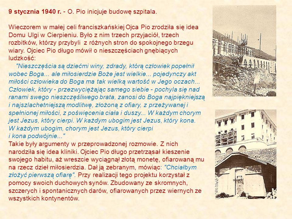 9 stycznia 1940 r.- O. Pio inicjuje budowę szpitala.