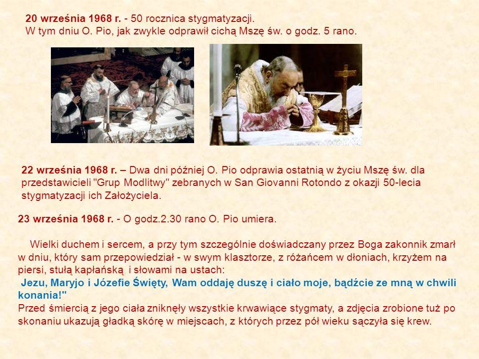 20 września 1968 r.- 50 rocznica stygmatyzacji. W tym dniu O.