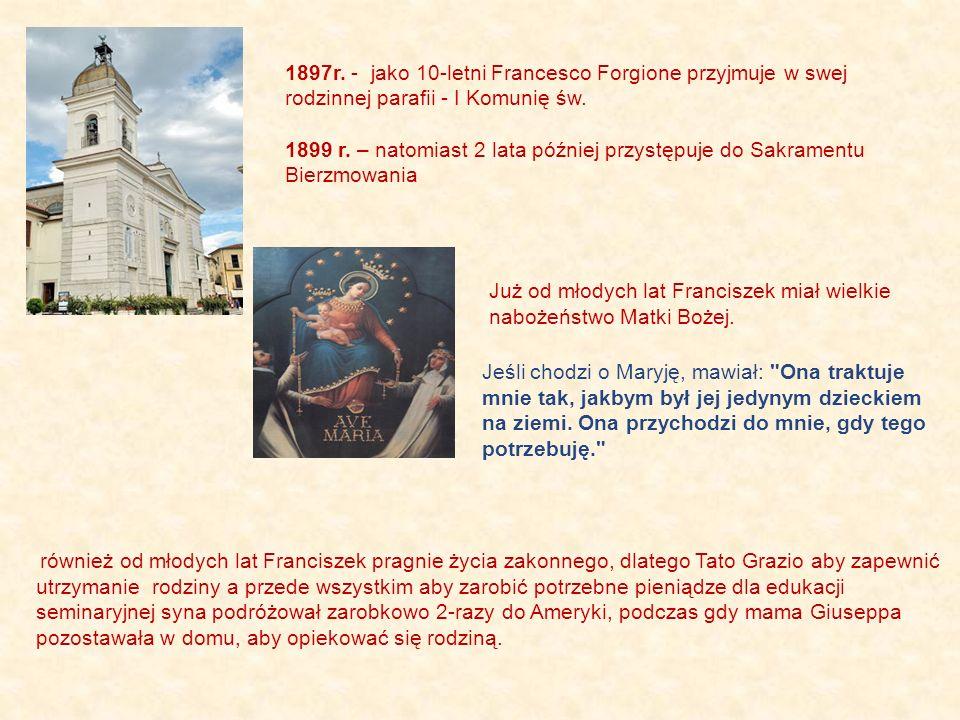 1897r.- jako 10-letni Francesco Forgione przyjmuje w swej rodzinnej parafii - I Komunię św.