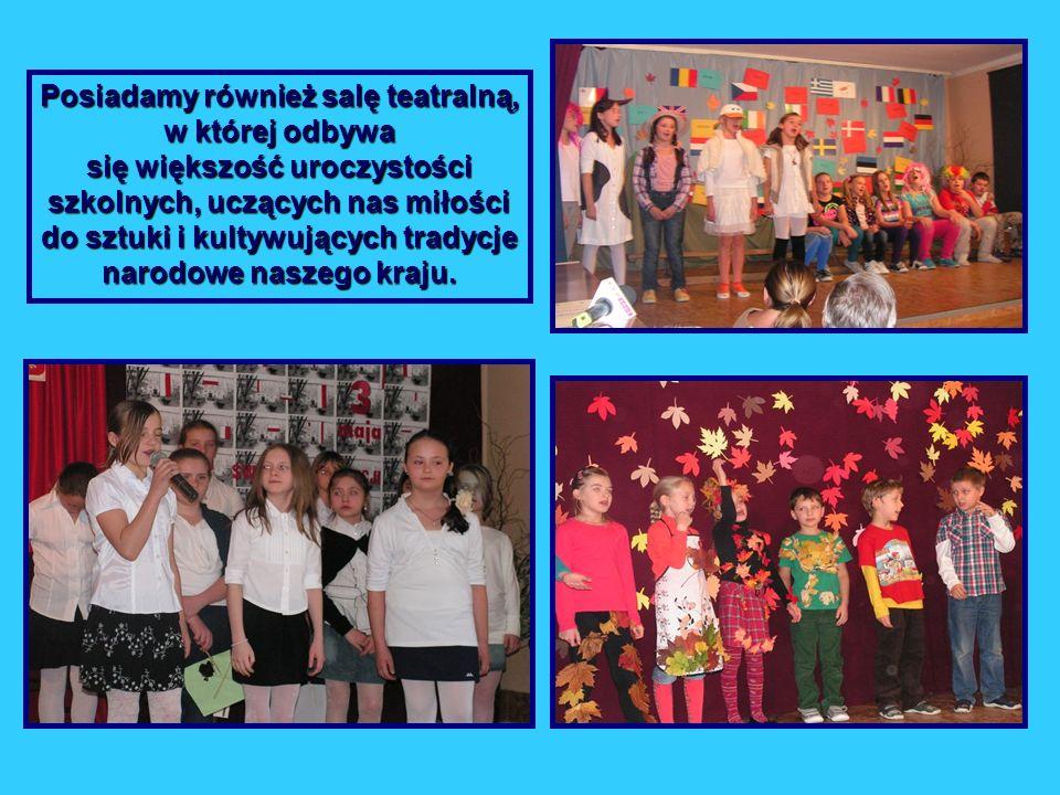 Posiadamy również salę teatralną, w której odbywa się większość uroczystości szkolnych, uczących nas miłości do sztuki i kultywujących tradycje narodo