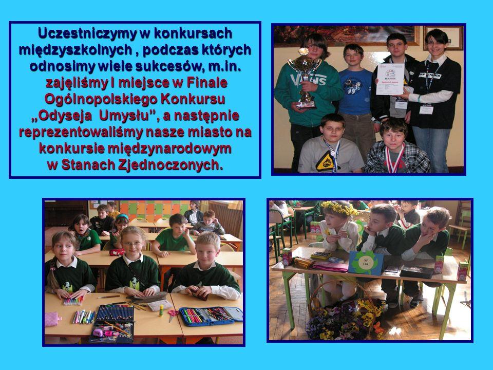 Uczestniczymy w konkursach międzyszkolnych, podczas których odnosimy wiele sukcesów, m.in. zajęliśmy I miejsce w Finale Ogólnopolskiego Konkursu Odyse