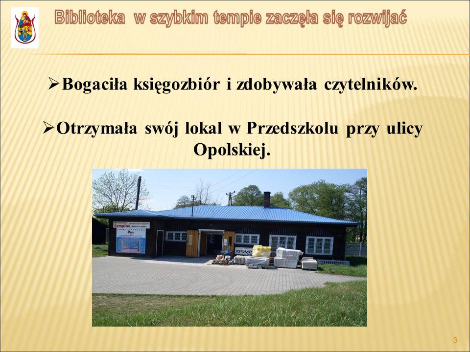 3 B ogaciła księgozbiór i zdobywała czytelników. O trzymała swój lokal w Przedszkolu przy ulicy Opolskiej. 3