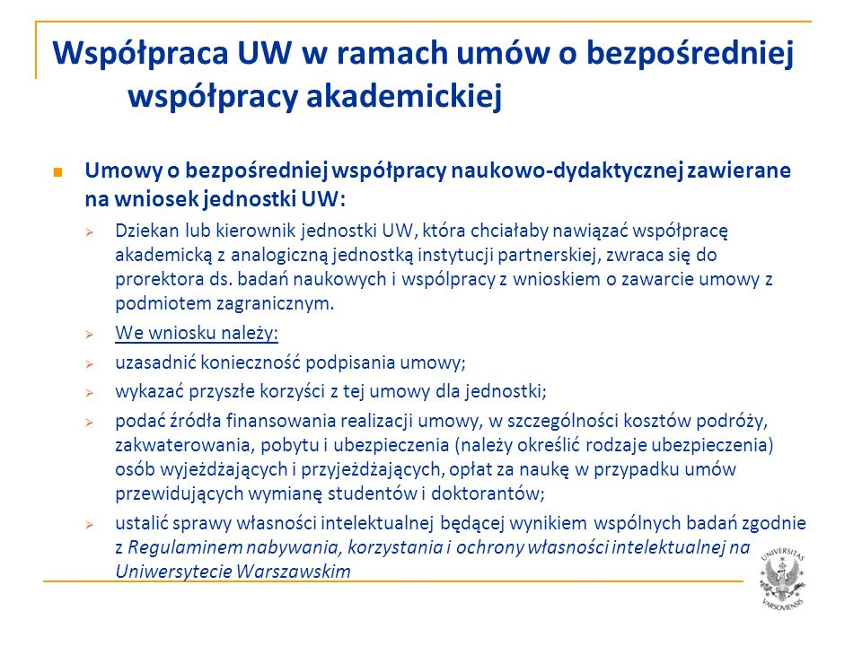 Bezpośrednia współpraca 2012 256 umów o bezpośredniej współpracy z 60 krajami Rodzaje umów: Umowy koordynowane przez BWZ Umowy koordynowane przez wydziały Umowy dotyczące wymiany studentów i pracowników Umowy dotyczące wspólnych studiów