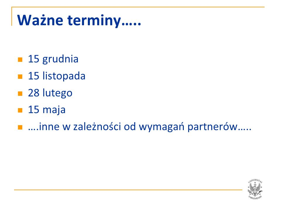 Zagraniczni studenci krótkoterminowi Klementyna Kielak Warszawa 15.01.2013