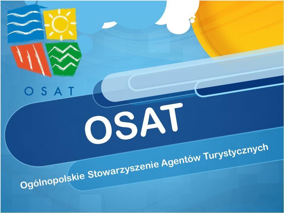Celem OSAT jest : Poprawa warunków funkcjonowania agentów Reprezentowanie i obrona cz ł onków OSAT Dostarczanie profesjonalnej informacji Negocjowanie zasad wspó ł pracy Eliminowanie z ł ych praktyk w turystyce
