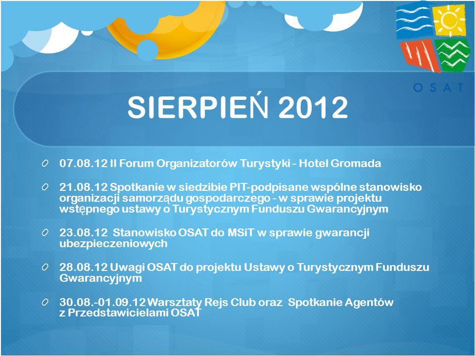 SIERPIE Ń 2012 07.08.12 II Forum Organizatorów Turystyki - Hotel Gromada 21.08.12 Spotkanie w siedzibie PIT-podpisane wspólne stanowisko organizacji s