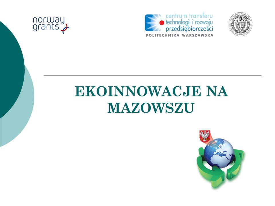 Ekoinnowacje na Mazowszu – projekt Wypracowanie metod transferu technologii w dziedzinie ochrony środowiska w regionie Mazowsza