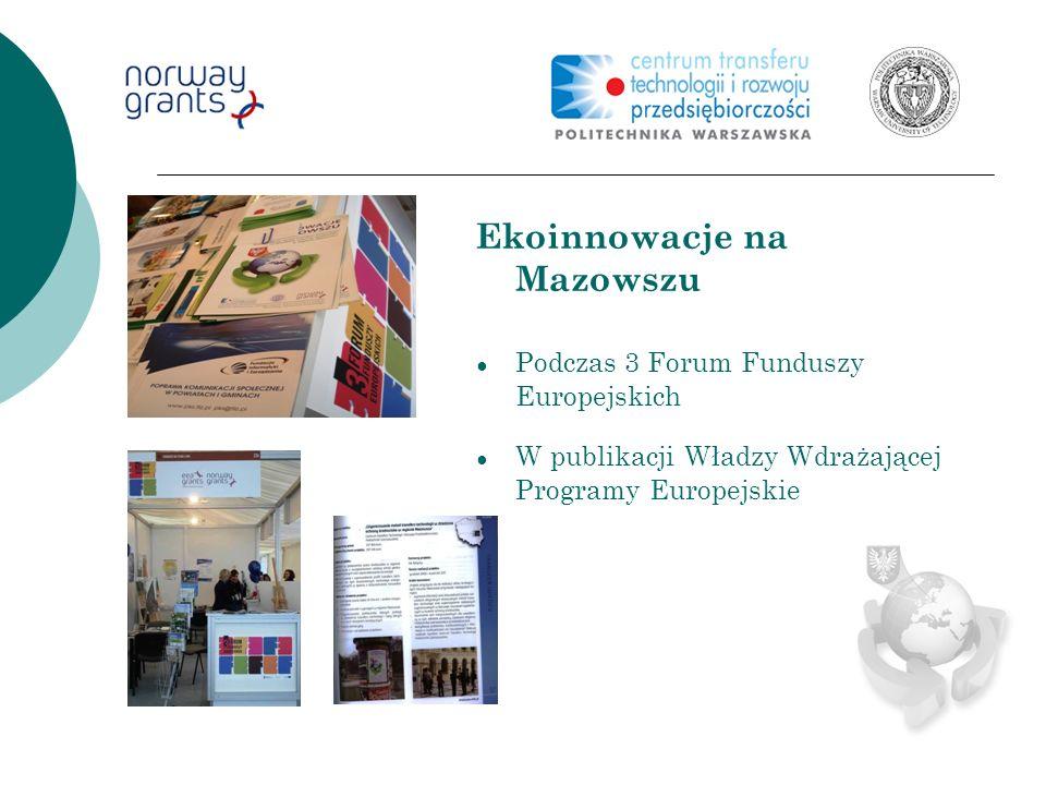 Strona WWW oraz FORUM projektu www.ekoinnowacjenamazowszu.pl www.ekoinnowacjenamazowszu.pl