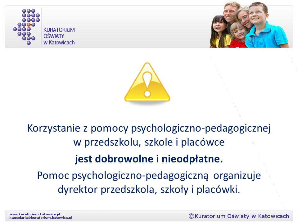 Korzystanie z pomocy psychologiczno-pedagogicznej w przedszkolu, szkole i placówce jest dobrowolne i nieodpłatne. Pomoc psychologiczno-pedagogiczną or