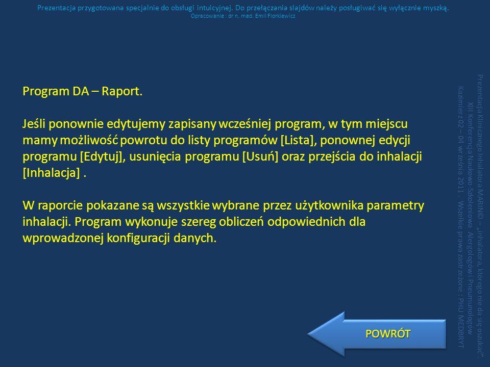 Prezentacja przygotowana specjalnie do obsługi intuicyjnej. Do przełączania slajdów należy posługiwać się wyłącznie myszką. Opracowanie : dr n. med. E
