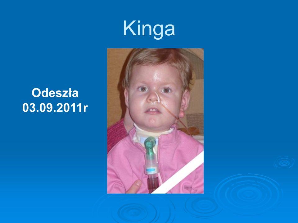 Kinga Odeszła 03.09.2011r