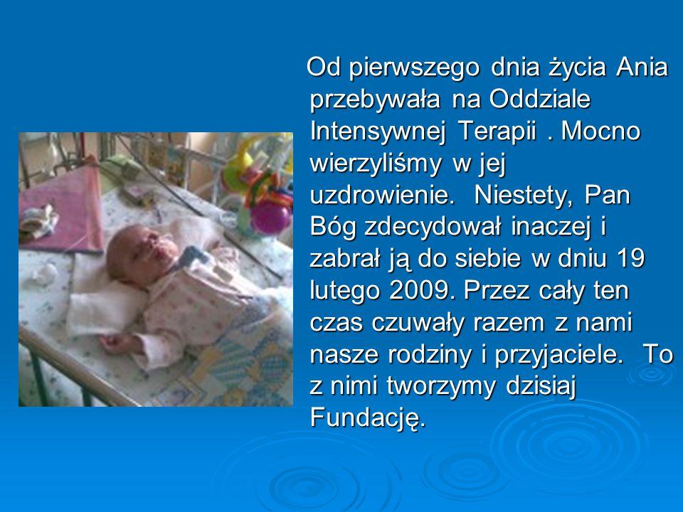 Od pierwszego dnia życia Ania przebywała na Oddziale Intensywnej Terapii.