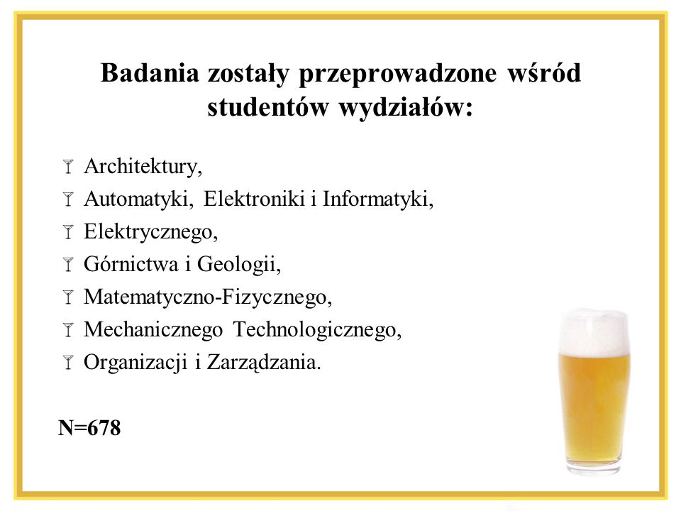 Pozostałe wyniki badań dla WOiZ: 88,11% badanych pije piwo; Studenci tego wydziału wypijają miesięcznie średnio 7,23 litra piwa, co daje około 14 i pół piwa w miesiącu (ponad 3 i pół piwa w tygodniu).