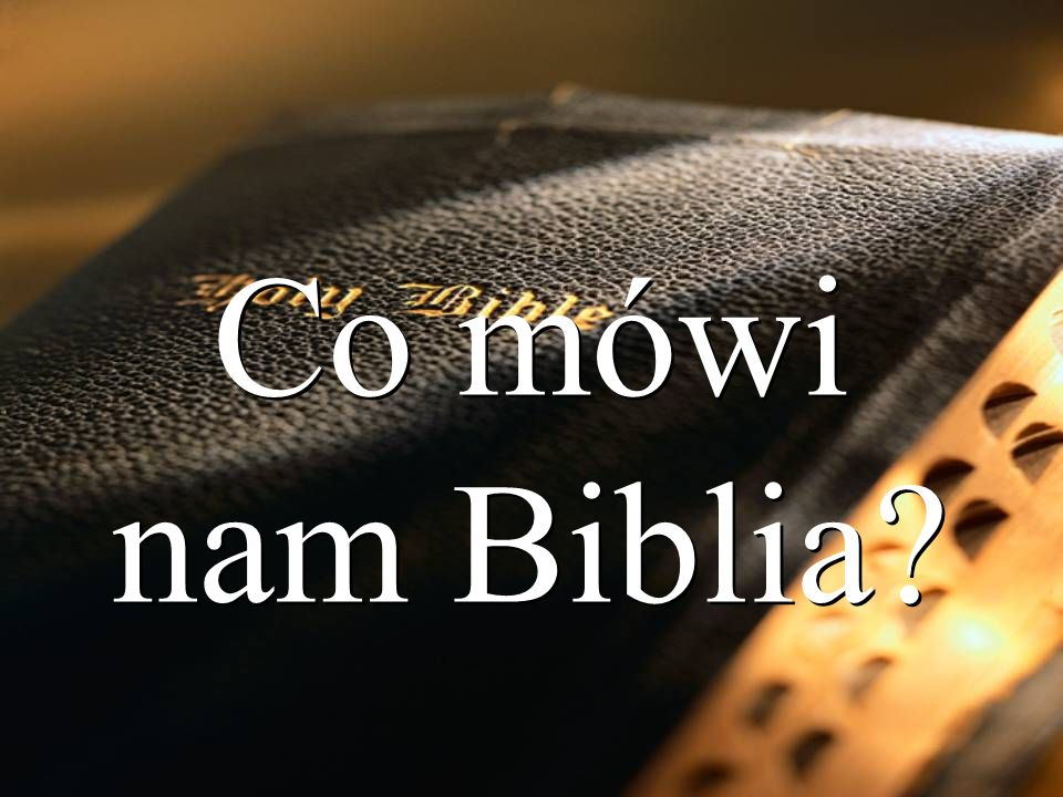 Co mówi nam Biblia?