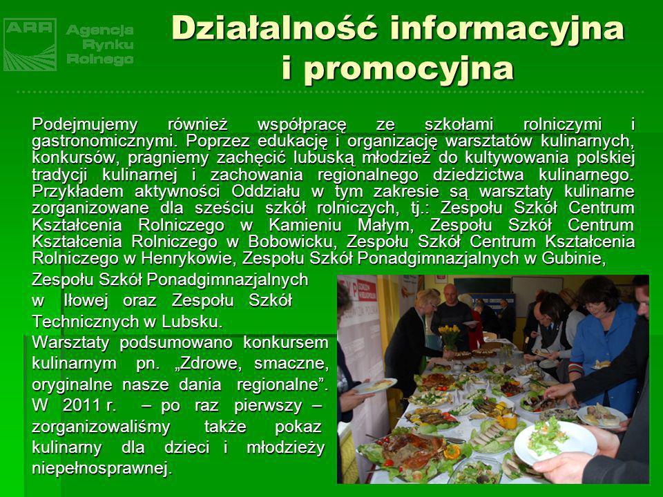 Działalność informacyjna i promocyjna Podejmujemy również współpracę ze szkołami rolniczymi i gastronomicznymi. Poprzez edukację i organizację warszta