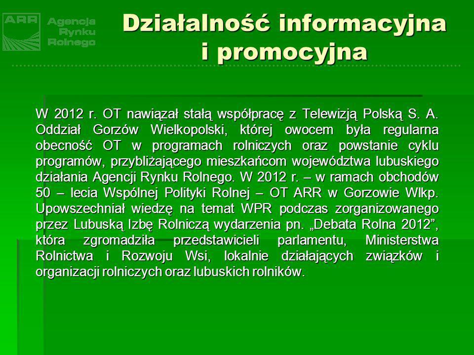 Działalność informacyjna i promocyjna W 2012 r. OT nawiązał stałą współpracę z Telewizją Polską S. A. Oddział Gorzów Wielkopolski, której owocem była