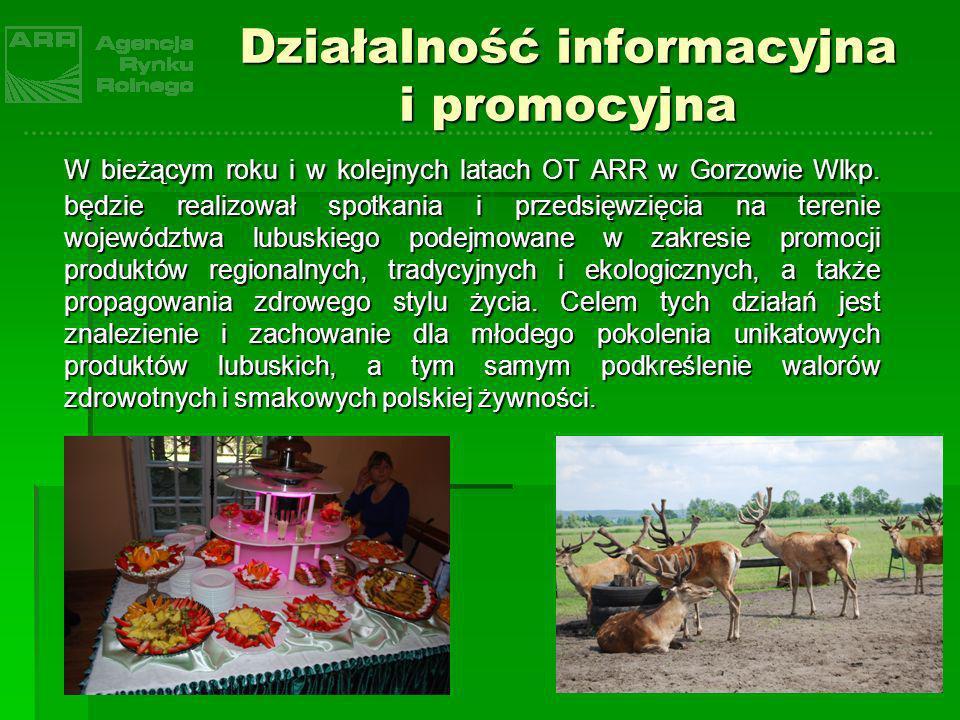 Działalność informacyjna i promocyjna W bieżącym roku i w kolejnych latach OT ARR w Gorzowie Wlkp. będzie realizował spotkania i przedsięwzięcia na te