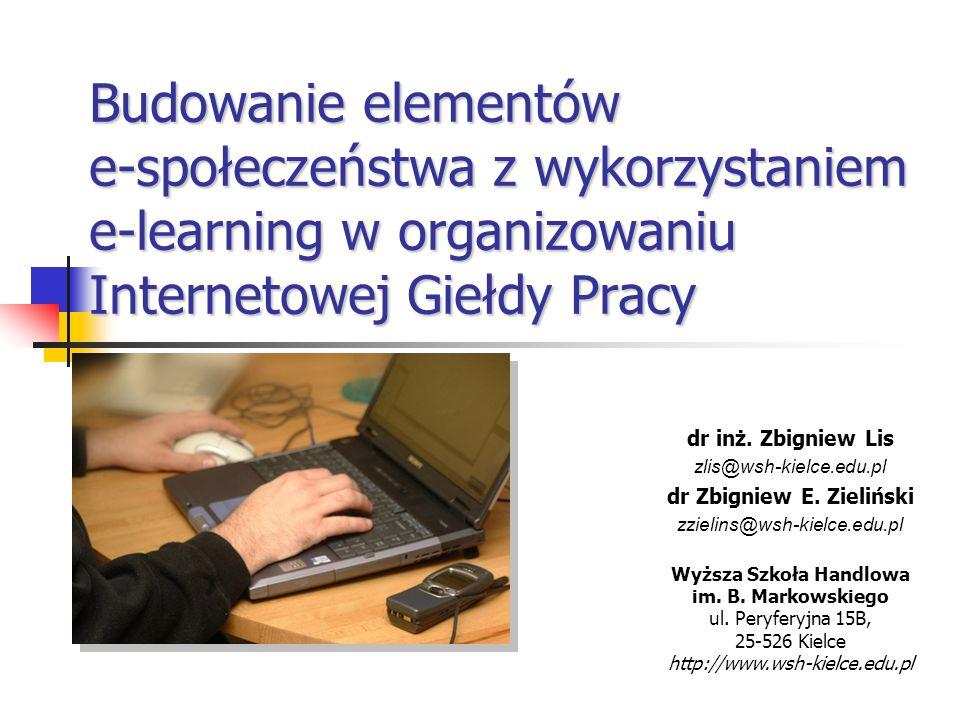 Budowanie elementów e-społeczeństwa z wykorzystaniem e-learning w organizowaniu Internetowej Giełdy Pracy dr inż.