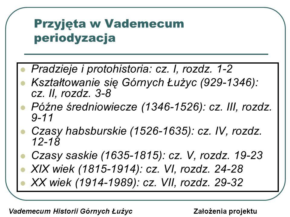 Przyjęta w Vademecum periodyzacja Pradzieje i protohistoria: cz.