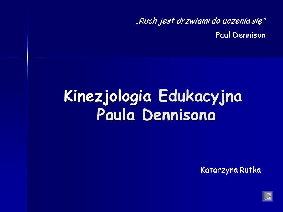 Kinezjologia Edukacyjna Paula Dennisona Ruch jest drzwiami do uczenia się Paul Dennison Katarzyna Rutka
