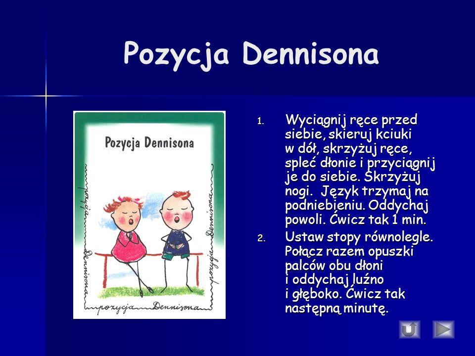 Pozycja Dennisona 1.
