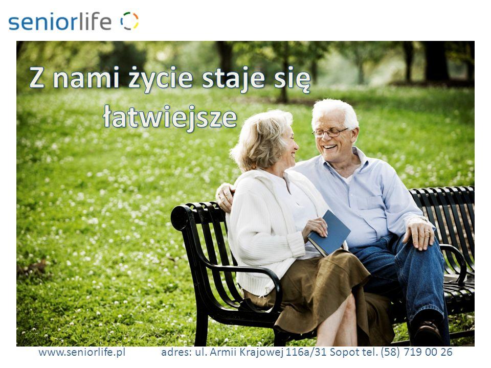 www.seniorlife.pladres: ul. Armii Krajowej 116a/31 Sopot tel. (58) 719 00 26