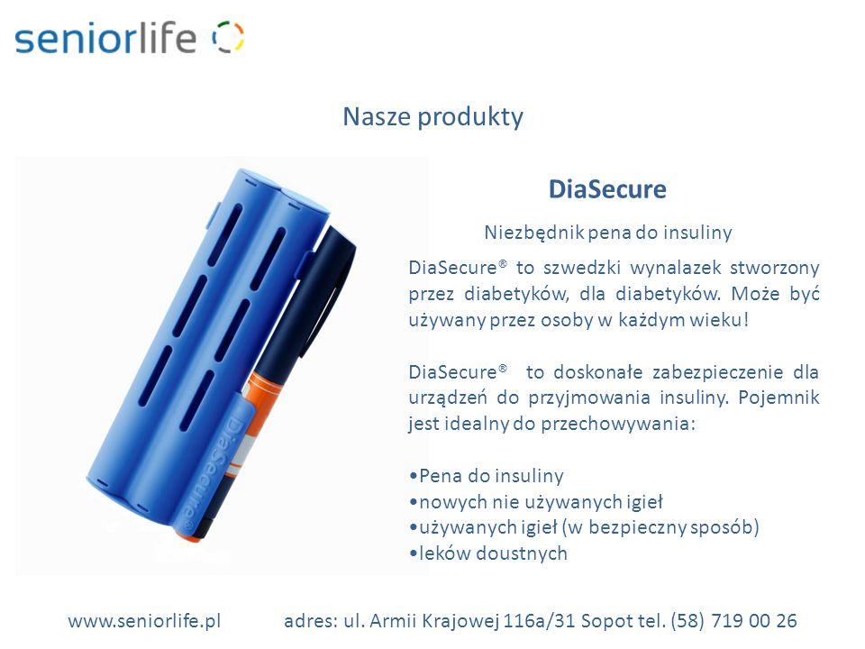 www.seniorlife.pladres: ul. Armii Krajowej 116a/31 Sopot tel. (58) 719 00 26 Nasze produkty DiaSecure Niezbędnik pena do insuliny DiaSecure® to szwedz
