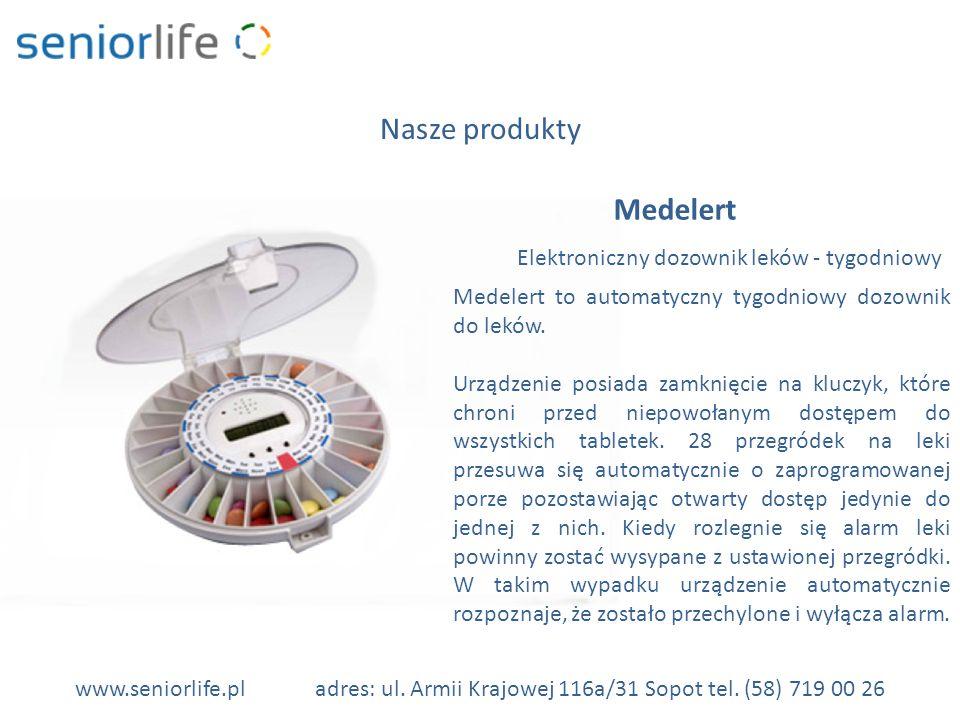 www.seniorlife.pladres: ul. Armii Krajowej 116a/31 Sopot tel. (58) 719 00 26 Nasze produkty Medelert Elektroniczny dozownik leków - tygodniowy Medeler