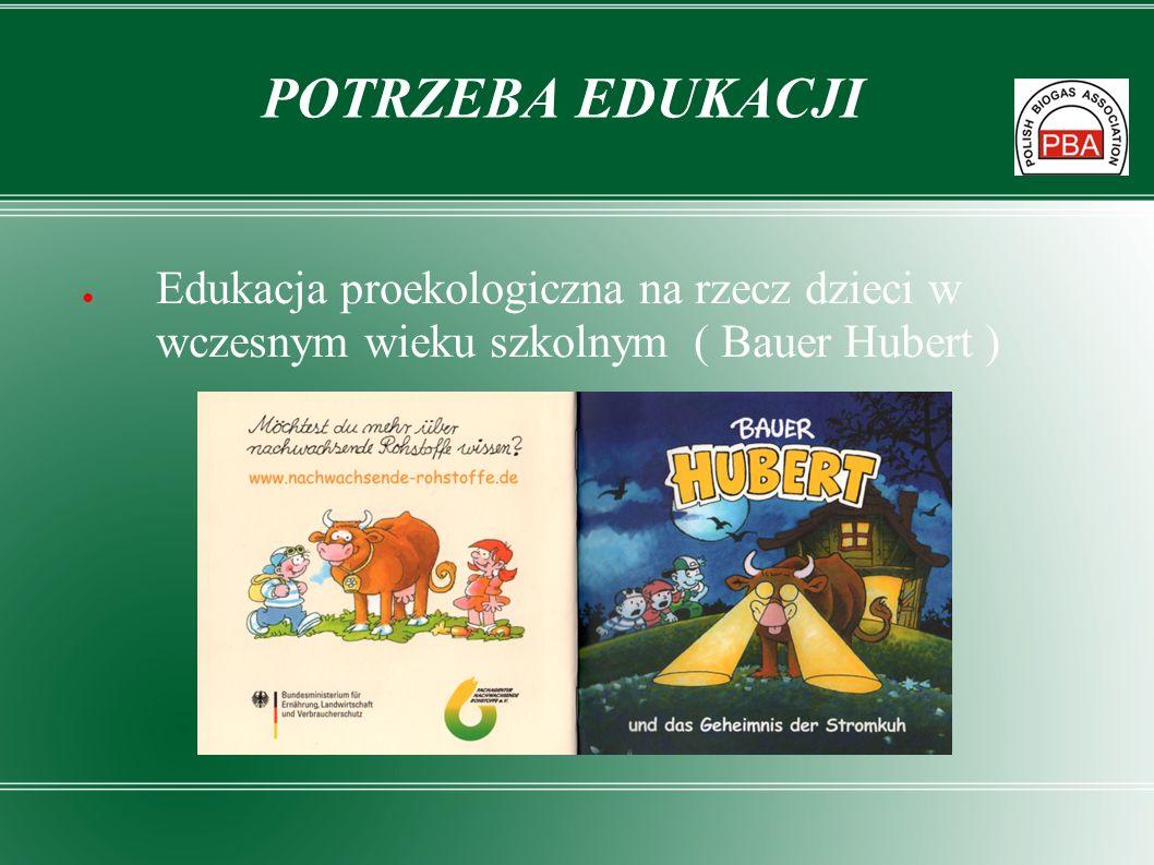Edukacja proekologiczna na rzecz dzieci w wczesnym wieku szkolnym ( Bauer Hubert ) POTRZEBA EDUKACJI