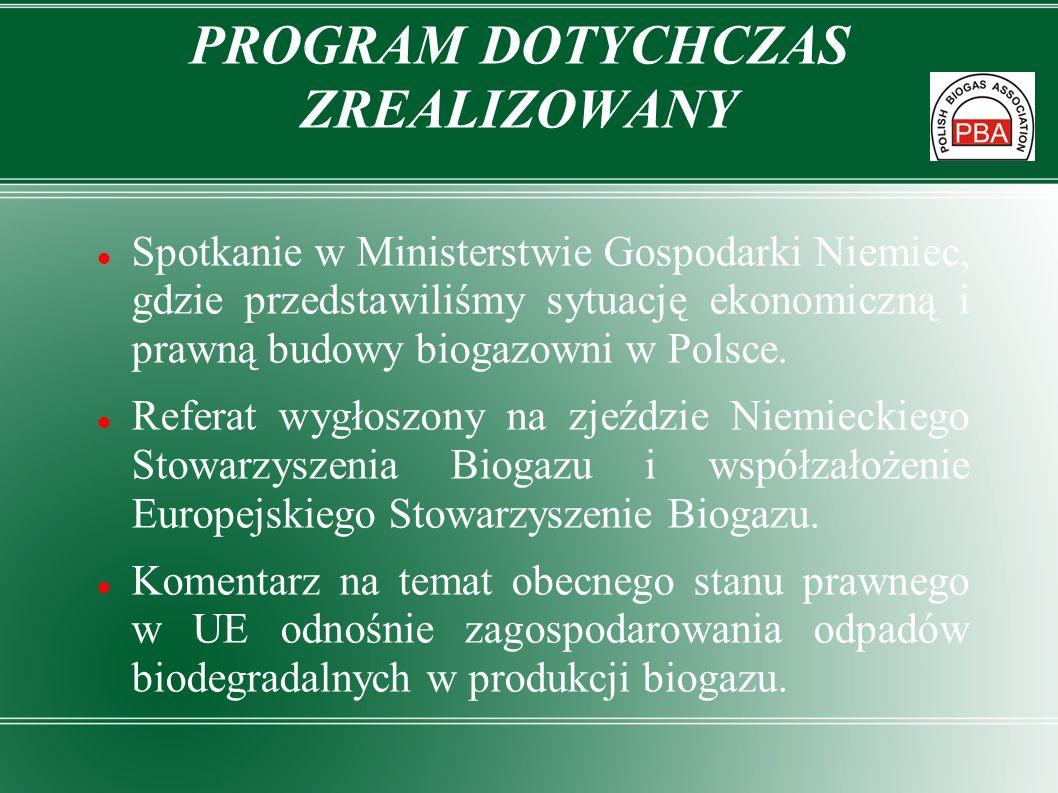 PROGRAM DOTYCHCZAS ZREALIZOWANY Spotkanie w Ministerstwie Gospodarki Niemiec, gdzie przedstawiliśmy sytuację ekonomiczną i prawną budowy biogazowni w