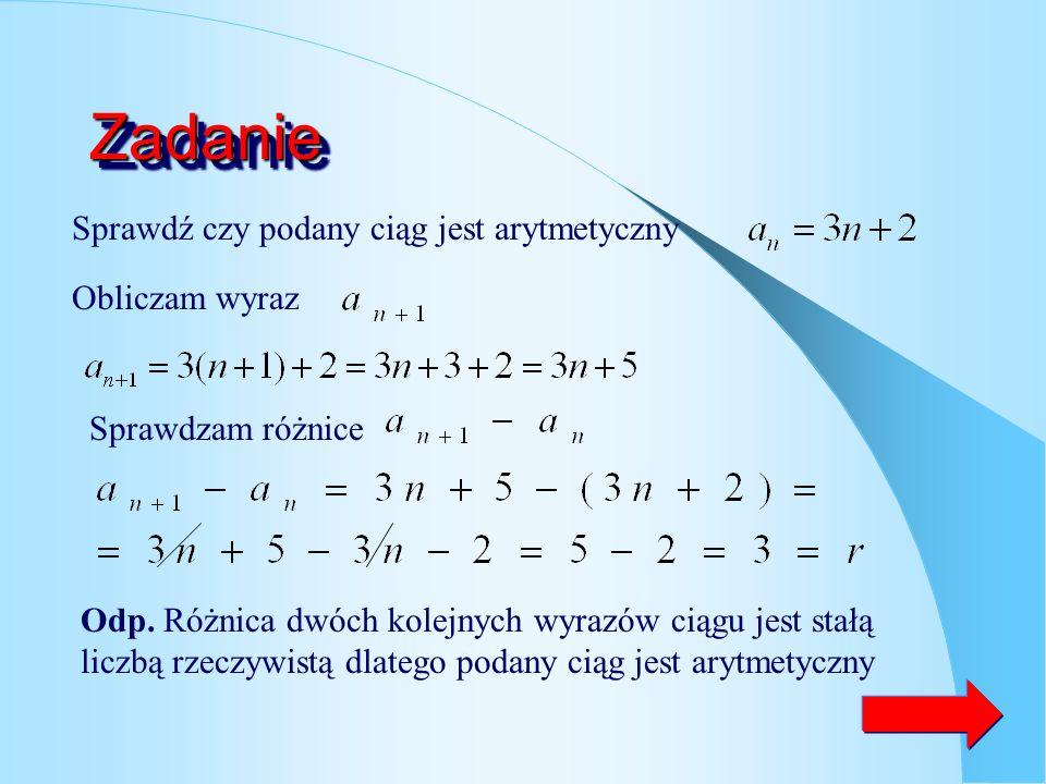 Definicja ciągu arytmetycznego Ciąg ( ) nazywamy arytmetycznym wtedy i tylko wtedy, gdy jest on co najmniej trzy wyrazowy, i którego każdy wyraz, pocz