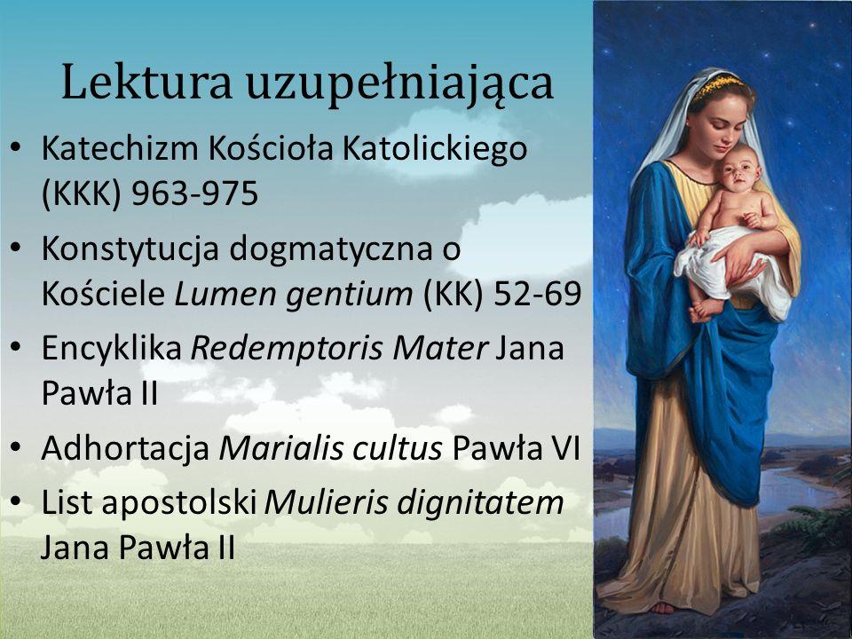 Lektura uzupełniająca Katechizm Kościoła Katolickiego (KKK) 963-975 Konstytucja dogmatyczna o Kościele Lumen gentium (KK) 52-69 Encyklika Redemptoris