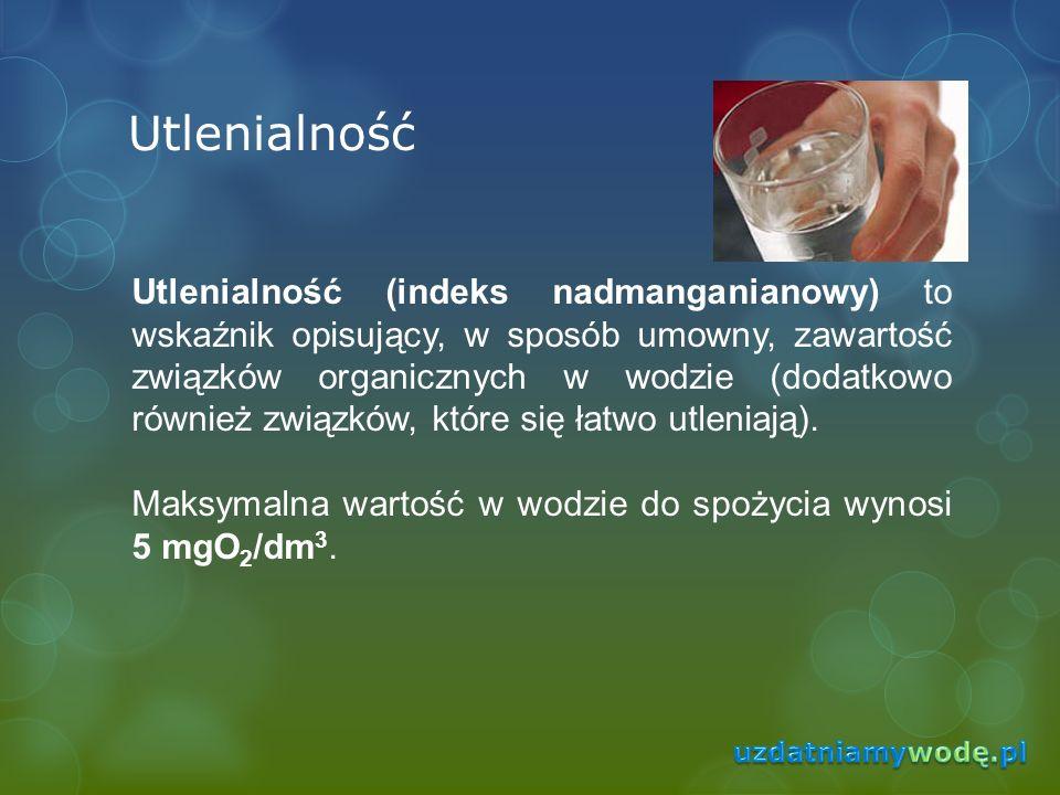 Utlenialność Utlenialność (indeks nadmanganianowy) to wskaźnik opisujący, w sposób umowny, zawartość związków organicznych w wodzie (dodatkowo również