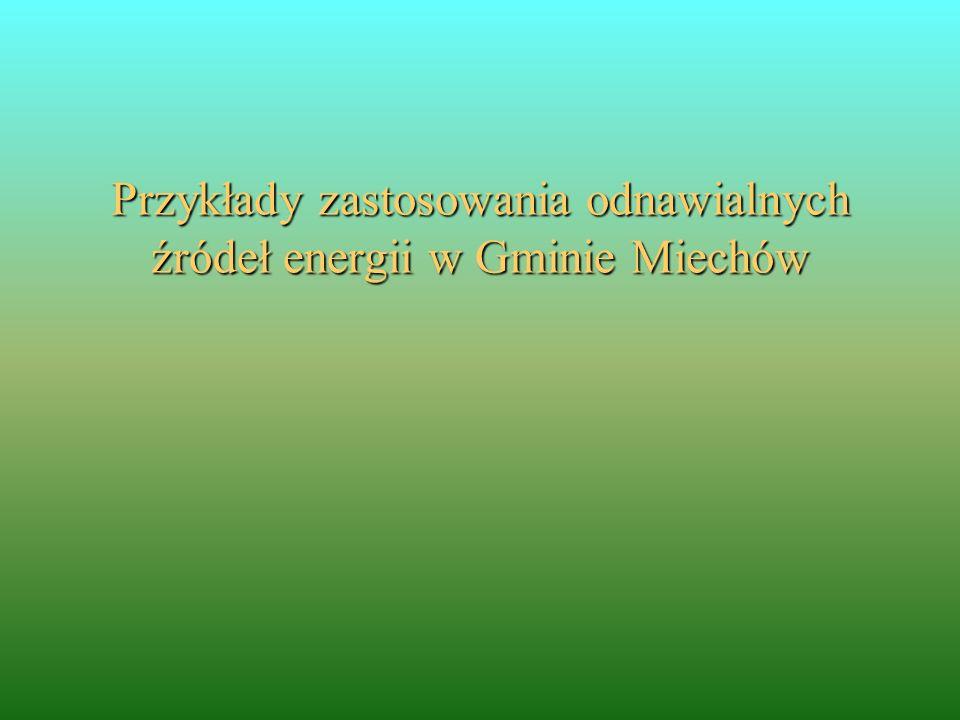 Przykłady zastosowania odnawialnych źródeł energii w Gminie Miechów