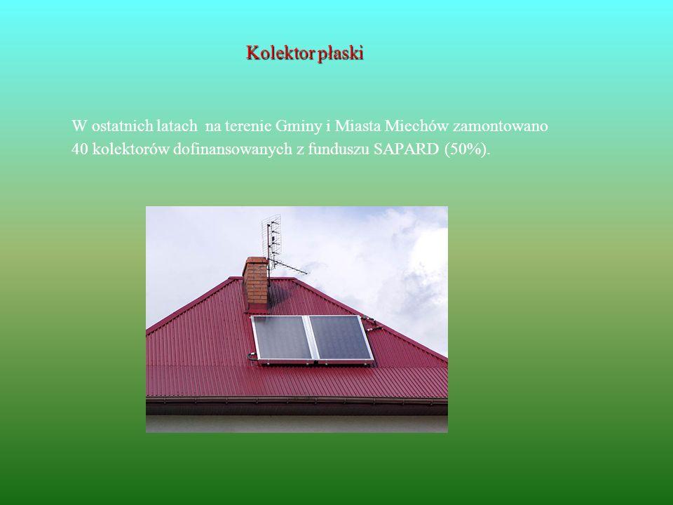 Kolektor płaski W ostatnich latach na terenie Gminy i Miasta Miechów zamontowano 40 kolektorów dofinansowanych z funduszu SAPARD (50%).