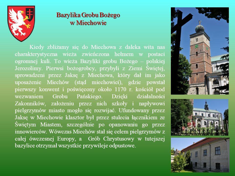 Bazylika Grobu Bożego w Miechowie Kiedy zbliżamy się do Miechowa z daleka wita nas charakterystyczna wieża zwieńczona hełmem w postaci ogromnej kuli.