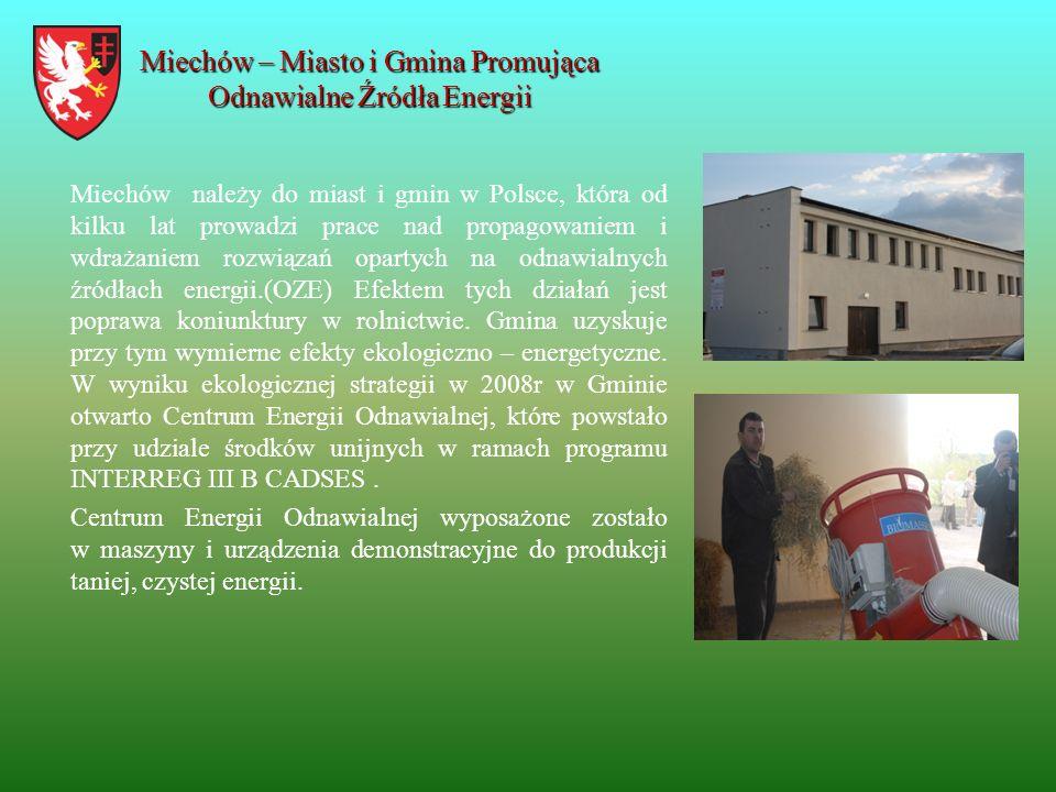Miechów – Miasto i Gmina Promująca Odnawialne Źródła Energii Miechów należy do miast i gmin w Polsce, która od kilku lat prowadzi prace nad propagowan