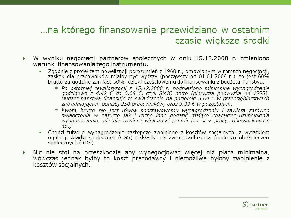 …na którego finansowanie przewidziano w ostatnim czasie większe środki W wyniku negocjacji partnerów społecznych w dniu 15.12.2008 r. zmieniono warunk