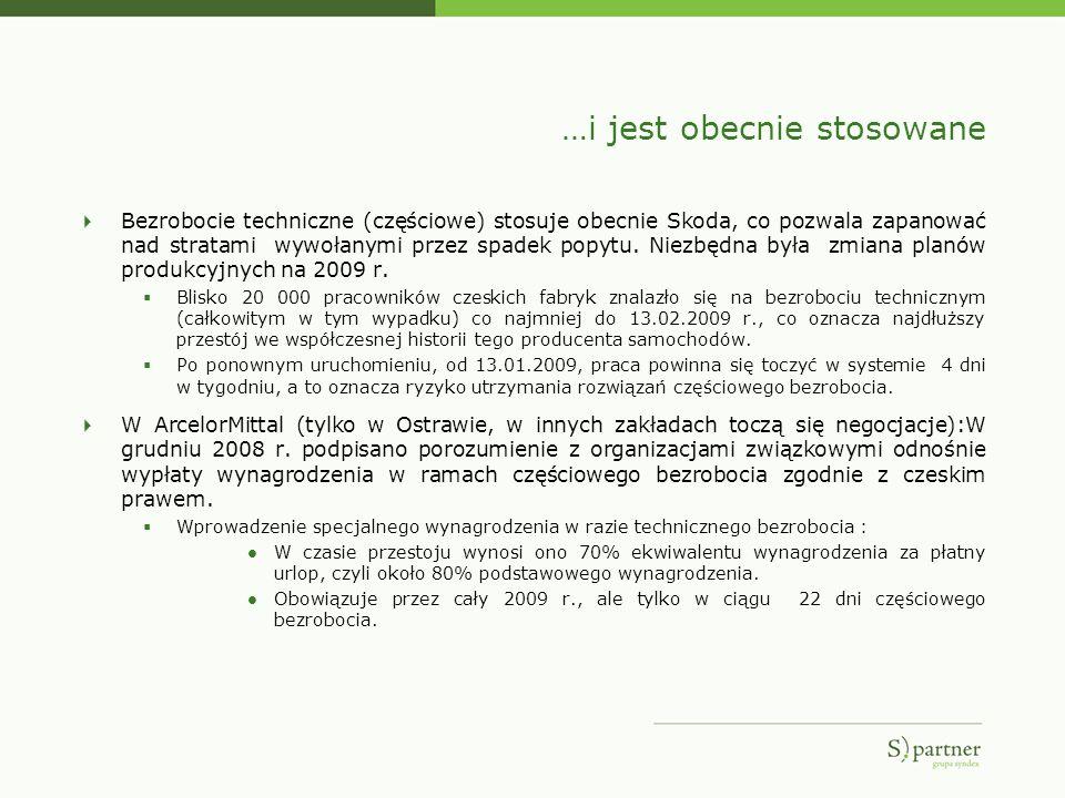 …i jest obecnie stosowane Bezrobocie techniczne (częściowe) stosuje obecnie Skoda, co pozwala zapanować nad stratami wywołanymi przez spadek popytu. N