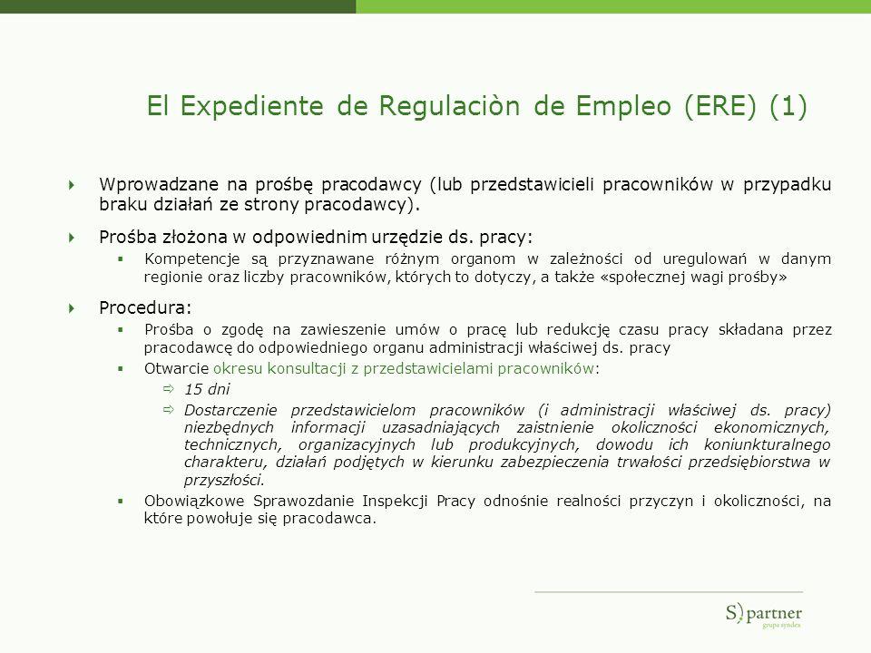 El Expediente de Regulaciòn de Empleo (ERE) (1) Wprowadzane na prośbę pracodawcy (lub przedstawicieli pracowników w przypadku braku działań ze strony